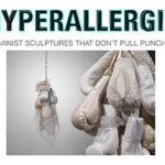 Hyperallergic critiques Buckman's Solo Show Imprison Her Soft Hand